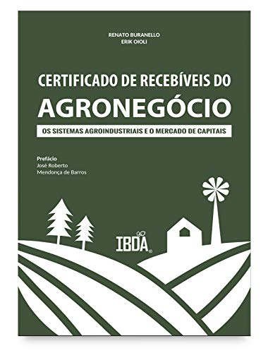 Certificado de recebíveis do agronegócio: os sistemas agroindustriais e o mercado de capitais (Portuguese Edition)