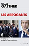 Les Arrogants - Ambitions, affaires et aveuglements