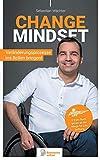 Change Mindset: Veränderungsprozesse ins Rollen bringen!