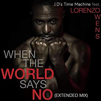 When the World Says No (Extended Mix) [feat. Lorenzo Owens]