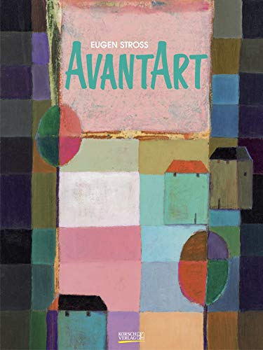 AvantArt 2021: Großer Kunstkalender. Hochwertiger Wandkalender mit Meisterwerken von Eugen Stross. Kunst Gallery Format: 48 x 64 cm, edle Heißfolienprägung.