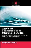 Actividade antimicrobiana de Decalepsis hamiltoni