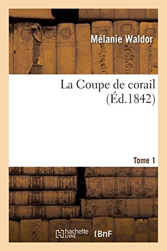 La Coupe de corail. Tome 1