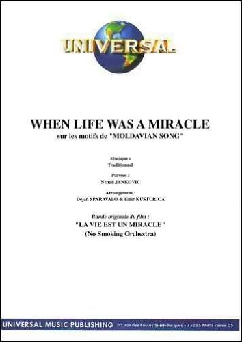 WHEN LIFE WAS A MIRACLE (partition)
