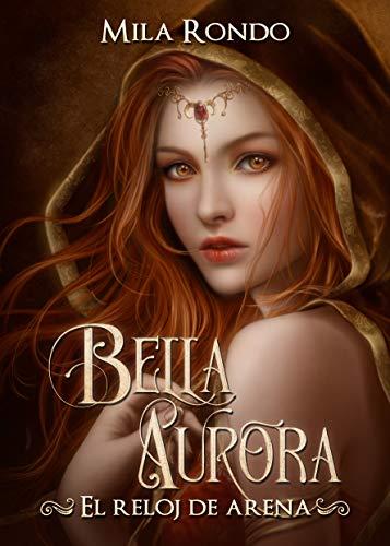 BELLA AURORA: El reloj de arena