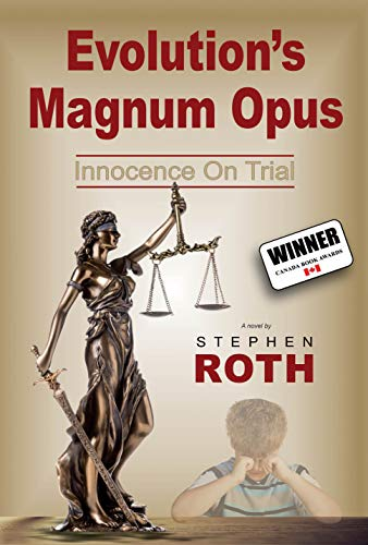 Evolution's Magnum Opus: Innocence on Trial by [Stephen Roth]