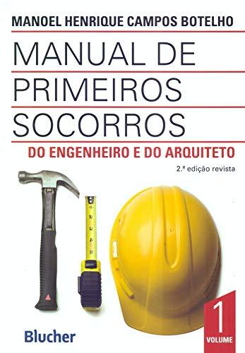 Manual de Primeiros Socorros do Engenheiro e do Arquiteto (Volume 1)