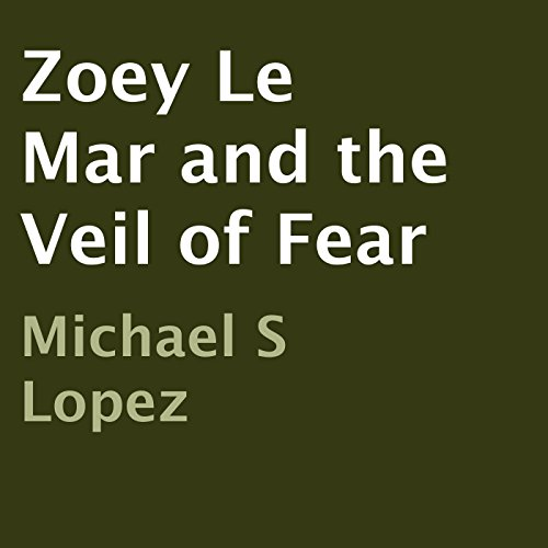 Zoey Le Mar and the Veil of Fear cover art