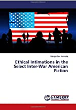 Ethical Intimations in the Select Inter-War American Fiction