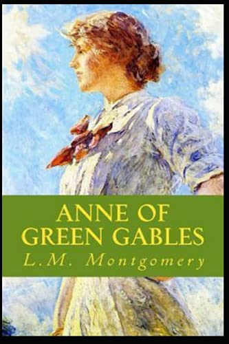 Anne of Green Gables by Lucy Maud Montgomery illustrated edition