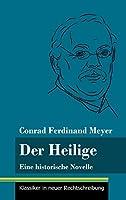 Der Heilige: Eine historische Novelle (Band 122, Klassiker in neuer Rechtschreibung)