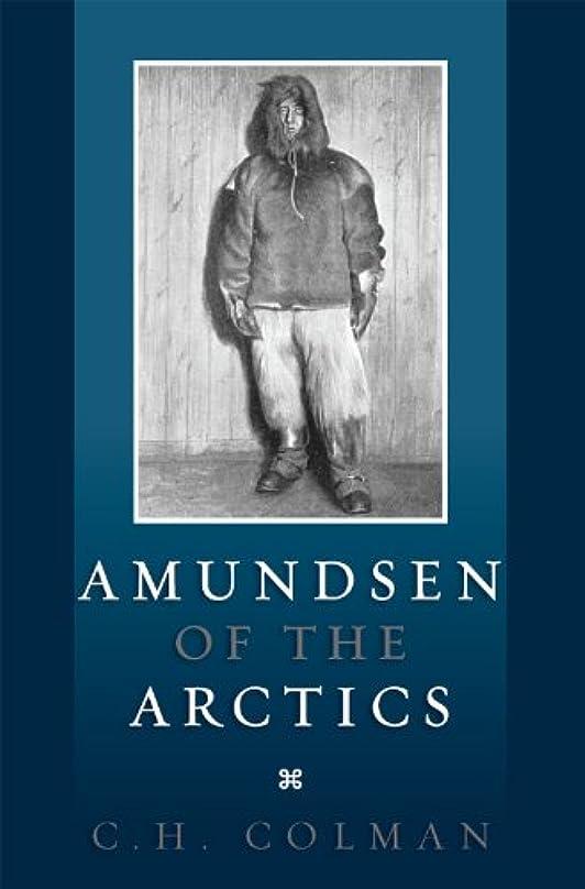 皮事実上外部AMUNDSEN OF THE ARCTICS (English Edition)
