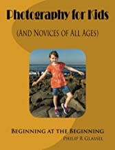 Photography for Kids (And Novices of All Ages): Beginning at the Beginning