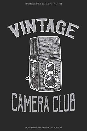 Vintage Camera Club: Alte Analogkamera retro Oldschool Fotografen Geschenke Notizbuch liniert (A5 Format, 15,24 x 22,86 cm, 120 Seiten)