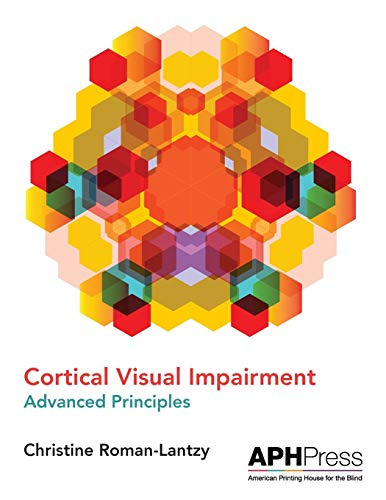 Compare Textbook Prices for Cortical Visual Impairment Advanced Principles  ISBN 9781616480073 by Roman-Lantzy, Christine