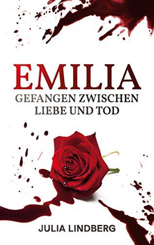 Emilia - Gefangen zwischen Liebe und Tod von [Julia Lindberg]