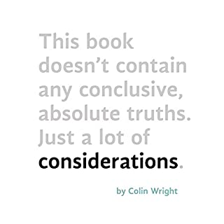 Considerations                   By:                                                                                                                                 Colin Wright                               Narrated by:                                                                                                                                 Colin Wright                      Length: 2 hrs and 33 mins     48 ratings     Overall 4.6