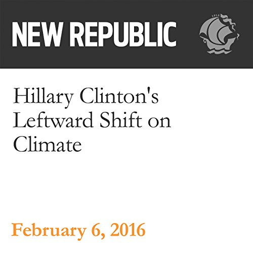 Hillary Clinton's Leftward Shift on Climate audiobook cover art