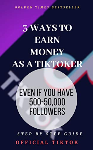 3 Ways To Earn Money As A TikToker: Even...