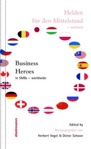 Business Heroes - worldwide: Helden für den Mittelstand - weltweit (English Edition)
