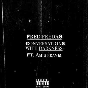 Conversations With Darkness (feat. Amia Brave)