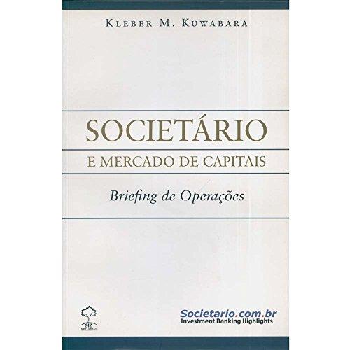 Societário e Mercado de Capitais - Briefing de Operações