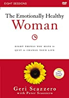 The Emotionally Healthy Woman: Eight Things You Have to Quit to Change Your Life [DVD]