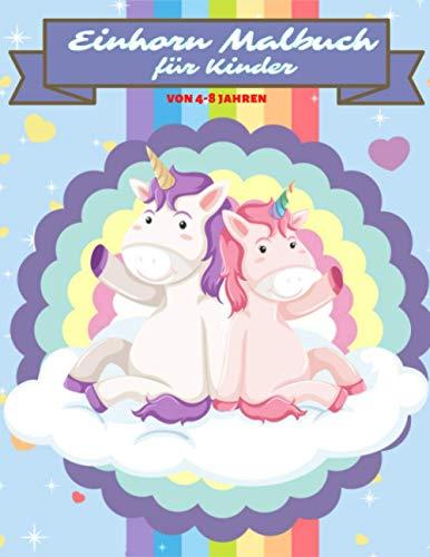 Einhorn Malbuch für Kinder von 4-8 jahren: 50 lustige Aktivität Malbuch für Kinder mit Einhorn Malvorlagen für Kleinkinder, Vorschule Nettes Geschenk für Einhornliebhaber