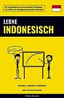 Lerne Indonesisch - Schnell / Einfach / Effizient: 2000 Schluesselvokabel