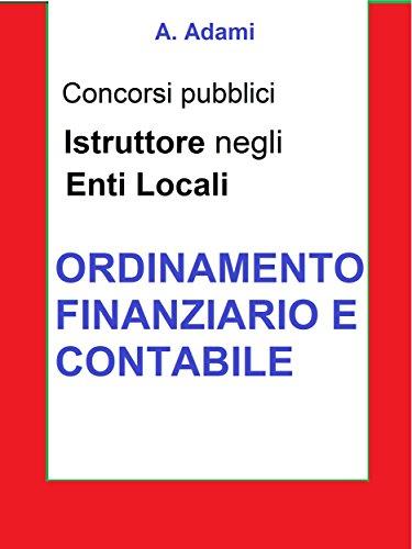 Ordinamento finanziario e contabile - Concorso Istruttore Enti locali: Sintesi aggiornata per concorsi a Istruttore e Istruttore direttivo Enti locali