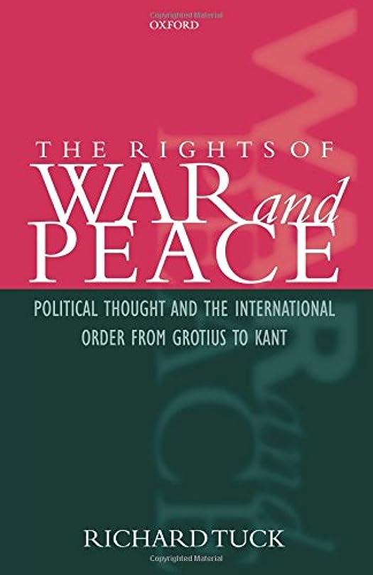 注ぎますスナップ左The Rights of War and Peace: Political Thought and the International Order from Grotius to Kant