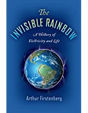The Invisible Rainbow: A History of Electricity and Life (English Edition)