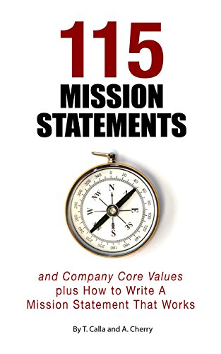 115 Mission Statements and Company Core Values: plus How To Write A Mission Statement That Works (English Edition)