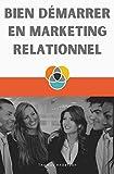 Bien démarrer en marketing relationnel