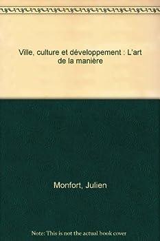 Paperback Ville, culture et développement l'art de la manière (French Edition) [French] Book