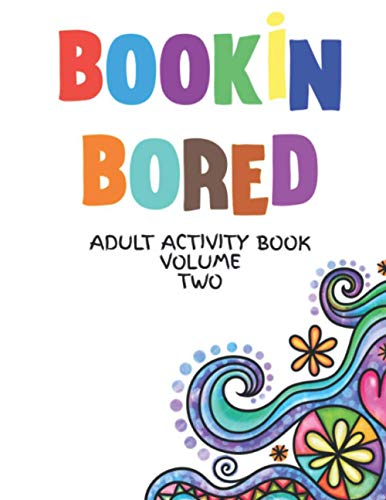 Bookin Bored Adult Activity Book: An easy way to have some fun and build mental strength.