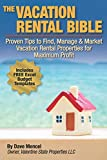 Real Estate Investing Books! - The Vacation Rental Bible: Proven Tips to Find, Manage & Market Vacation Rental Properties for Maximum Profit
