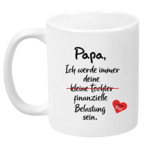 TassenTicker® - ''Papa, Ich werde Immer Deine finanzielle Belastung Sein.'' - beidseitig Bedruckt - Tasse - Kaffeetasse - Geburtstagsgeschenk lustig (Weiss)