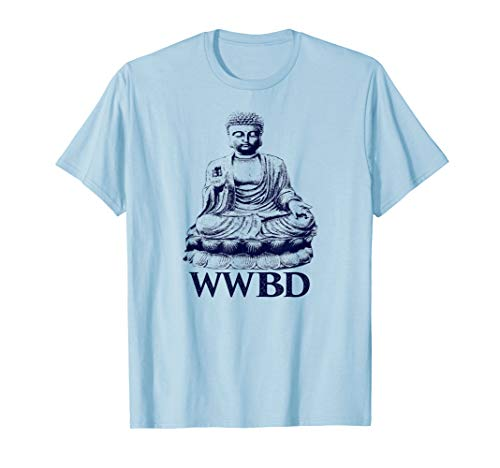 What Would Buddha Do Buddhism Peace T-Shirt