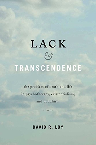 Lack & Transcendence: The Problem of Death and Life in Psychotherapy, Existentialism, and Buddhism (English Edition)