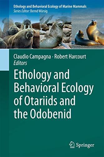 Ethology and Behavioral Ecology of Otariids and the Odobenid (Ethology and Behavioral Ecology of Marine Mammals)