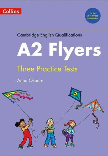 PRACTICE TESTS FOR A2 FLYERS (Cambridge English...