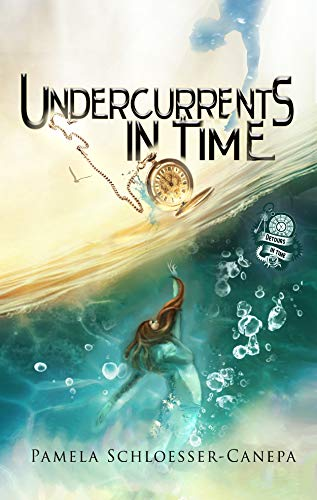 Book: Undercurrents in Time - Book 2 of the Detours in Time series by Pamela Schloesser Canepa
