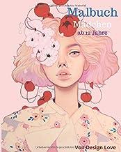 Malbuch Mädchen ab 12 Jahre: Beschäftigungsbuch für Mädchen und Teenager, Fördert die Kreativität und spaß, Mitmachbücher für Mädchen, Geschenk für Mädchen (German Edition)