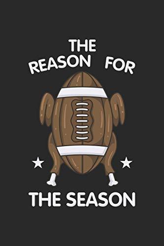The Reason For The Season: Truthahn Thanksgiving Football Notizbuch / Tagebuch / Heft mit Karierten Seiten. Notizheft mit Weißen Karo Seiten, Malbuch, ... Planer für Termine oder To-Do-Liste.