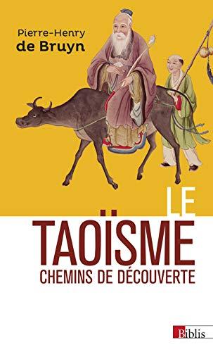 Le Taoïsme. Chemins de découverte