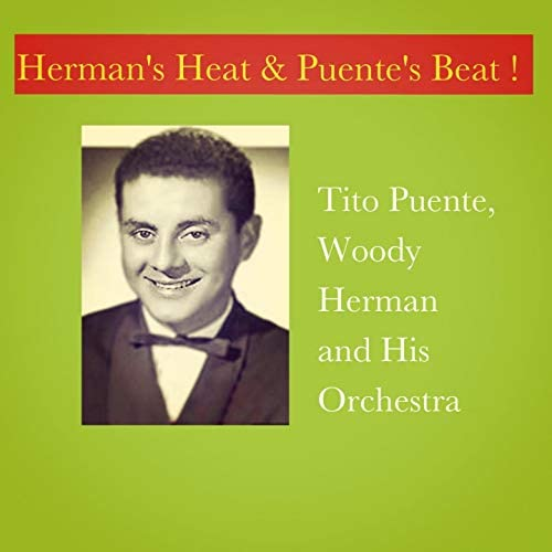 Tito Puente, Woody Herman & His Orchestra