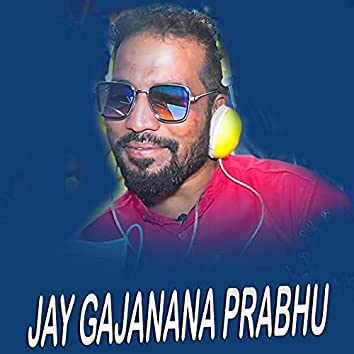 Jay Gajanana Prabhu