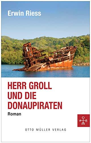 Herr Groll und die Donaupiraten von [Erwin Riess]