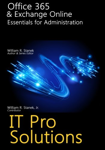 Office 365 & Exchange Online: Essentials for Administration (IT Pro Solutions, Band 9)